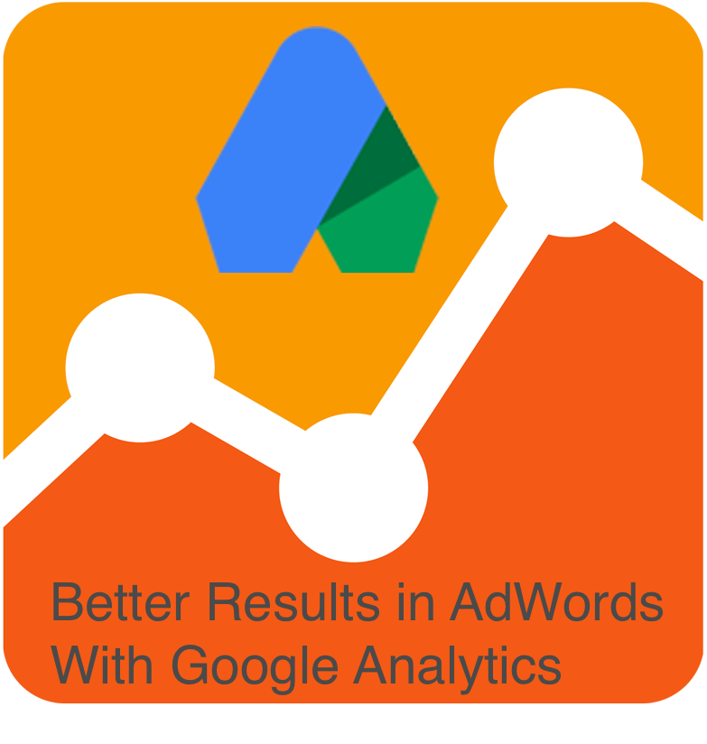 Better AdWords Results With Google Analytics