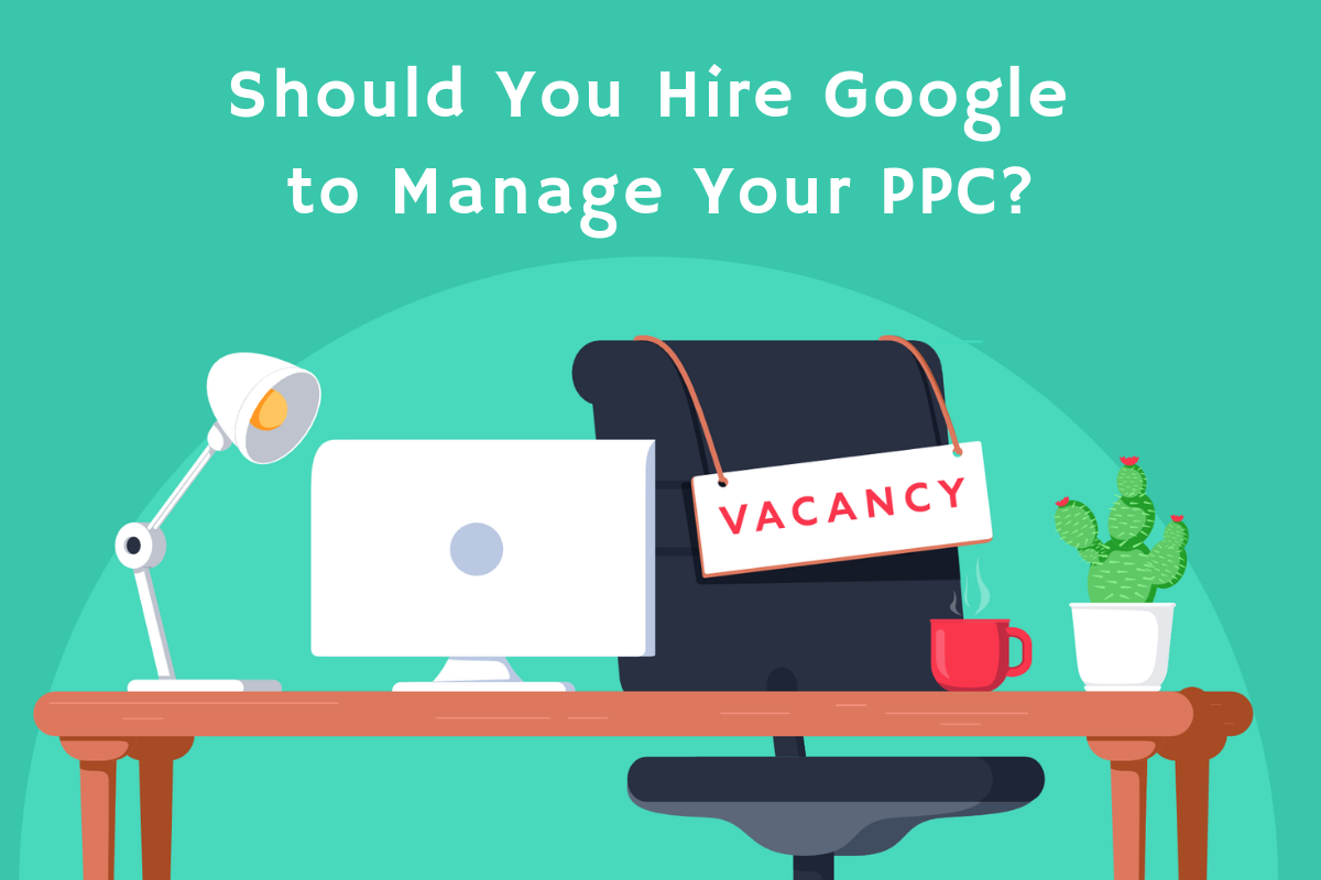 Hire Google to Manage PPC